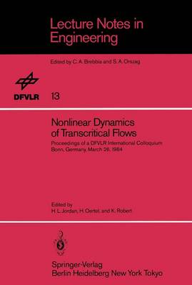 Nonlinear Dynamics of Transcritical Flows: Proceedings of a DFVLR International Colloquium, Bonn, Germany, March 1984 - Lecture Notes in Engineering 13 (Paperback)