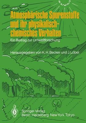 Atmospharische Spurenstoffe und Ihr Physikalisch-chemisches Verhalten (Paperback)