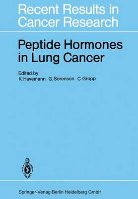 Peptide Hormones in Lung Cancer - Recent Results in Cancer Research 99 (Paperback)