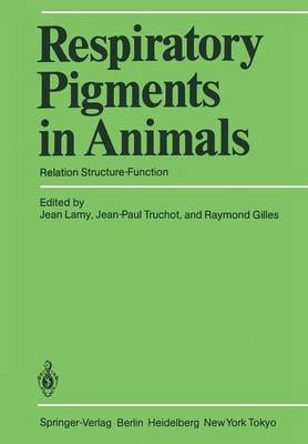 Respiratory Pigments in Animals: Relation Structure-Function (Paperback)