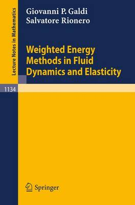 Weighted Energy Methods in Fluid Dynamics and Elasticity - Lecture Notes in Mathematics 1134 (Paperback)