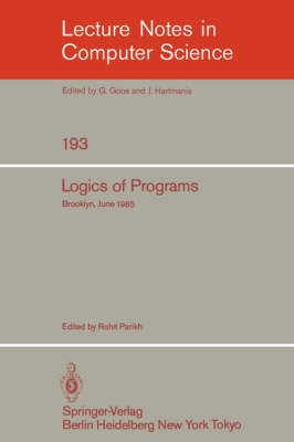 Logics of Programs: Brooklyn, June 17-19, 1985 - Lecture Notes in Computer Science 193 (Paperback)