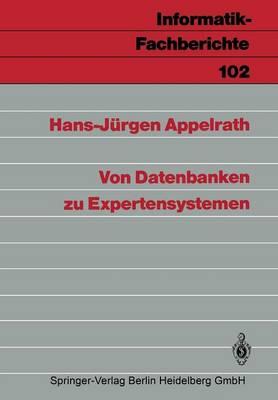 Von Datenbanken Zu Expertensystemen - Informatik-Fachberichte 102 (Paperback)