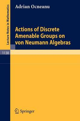 Actions of Discrete Amenable Groups on von Neumann Algebras - Lecture Notes in Mathematics 1138 (Paperback)