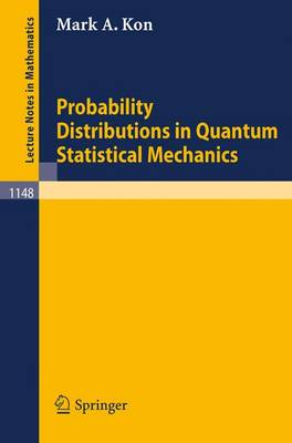 Probability Distributions in Quantum Statistical Mechanics - Lecture Notes in Mathematics 1148 (Paperback)
