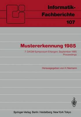 Mustererkennung 1985 - Informatik-Fachberichte / Subreihe Kunstliche Intelligenz 107 (Paperback)