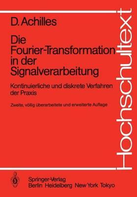Die Fourier-Transformation in der Signalverarbeitung - Hochschultext (Paperback)
