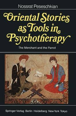 Oriental Stories as Tools in Psychotherapy: The Merchant and the Parrot (Paperback)
