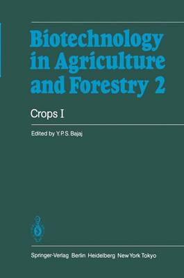 Crops I - Biotechnology in Agriculture and Forestry 2 (Hardback)