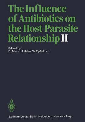 The Influence of Antibiotics on the Host-Parasite Relationship II (Hardback)