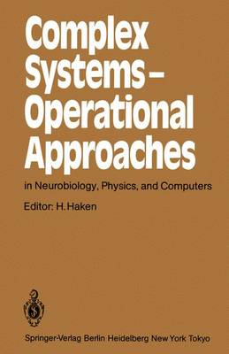 Complex Systems - Operational Approaches in Neurobiology, Physics, and Computers: Proceedings of the International Symposium on Synergetics at Schloss Elmau, Bavaria, May 6-11, 1985 - Springer Series in Synergetics 31 (Hardback)