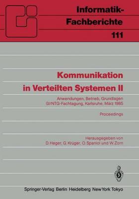 Kommunikation in Verteilten Systemen II - Informatik-Fachberichte / Subreihe Kunstliche Intelligenz 111 (Paperback)