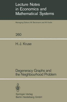 Degeneracy Graphs and the Neighbourhood Problem - Lecture Notes in Economics and Mathematical Systems 260 (Paperback)