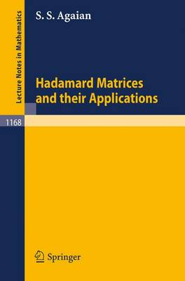 Hadamard Matrices and Their Applications - Lecture Notes in Mathematics 1168 (Paperback)