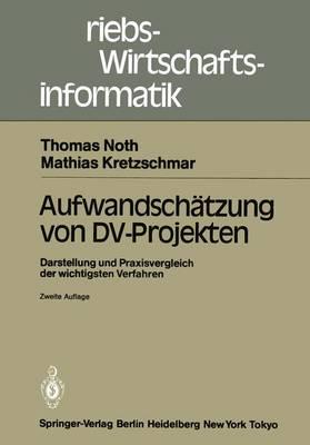 Aufwandsch tzung Von DV-Projekten: Darstellung Und Praxisvergleich Der Wichtigsten Verfahren - Betriebs- Und Wirtschaftsinformatik 8 (Paperback)