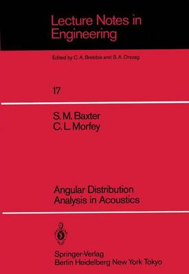 Angular Distribution Analysis in Acoustics - Lecture Notes in Engineering 17 (Paperback)