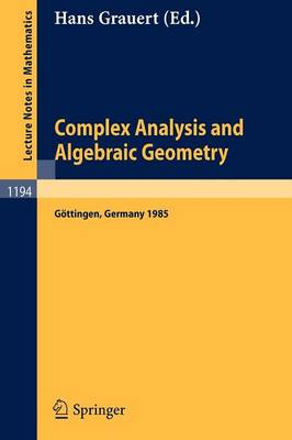 Complex Analysis and Algebraic Geometry: Proceedings of a Conference, Held in Goettingen, June 25 - July 2, 1985 - Mathematica Gottingensis 1194 (Paperback)