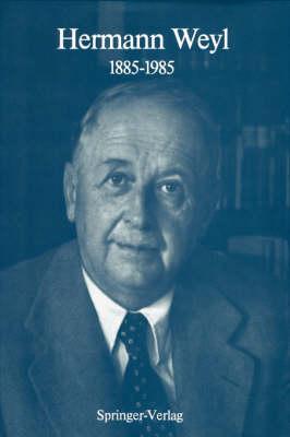 Hermann Weyl: 1885-1985: Centenary Lectures (Hardback)