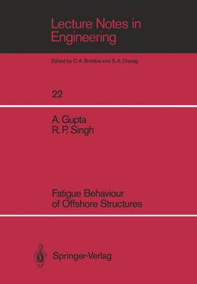 Fatigue Behaviour of Offshore Structures - Lecture Notes in Engineering 22 (Paperback)