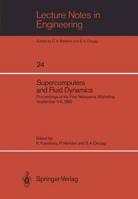 Supercomputers and Fluid Dynamics: Proceedings of the First Nobeyama Workshop September 3-6, 1985 - Lecture Notes in Engineering 24 (Paperback)