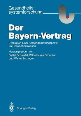 Der Bayern-Vertrag: Evaluation Einer Kostend mpfungspolitik Im Gesundheitswesen - Gesundheitssystemforschung (Paperback)