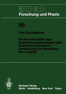 Rechnersimulation des Beschichtungsprozesses beim - Elektrotauchlackieren Anwendung zum Berechnen des Umgriffs - IPA-IAO - Forschung und Praxis 96 (Paperback)