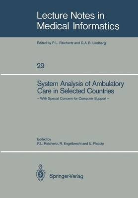 System Analysis of Ambulatory Care in Selected Countries: With Special Concern for Computer Support - Lecture Notes in Medical Informatics 29 (Paperback)
