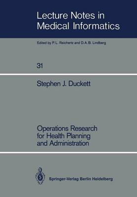Operations Research for Health Planning and Administration - Lecture Notes in Medical Informatics 31 (Paperback)