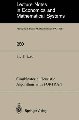 Combinatorial Heuristic Algorithms with FORTRAN - Lecture Notes in Economics and Mathematical Systems 280 (Paperback)