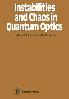 Instabilities and Chaos in Quantum Optics - Springer Series in Synergetics 34 (Hardback)