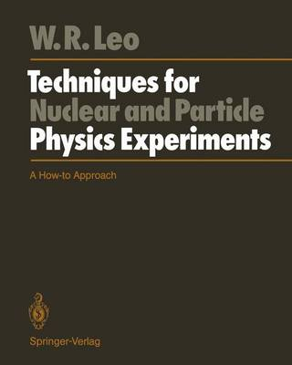 Techniques for Nuclear and Particle Physics Experiments: A How-to Approach (Paperback)