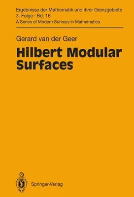 Hilbert Modular Surfaces - Ergebnisse der Mathematik und ihrer Grenzgebiete. 3. Folge / A Series of Modern Surveys in Mathematics 16 (Hardback)