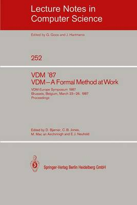 VDM '87. VDM - A Formal Method at Work: VDM-Europe Symposium 1987, Brussels, Belgium, March 23-26, 1987, Proceedings - Lecture Notes in Computer Science 252 (Paperback)