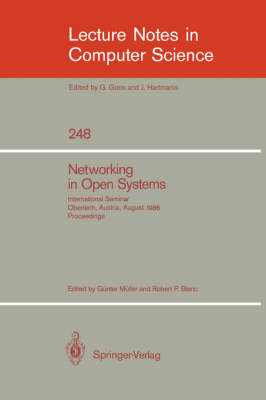 Networking in Open Systems: International Seminar Oberlech, Austria, August 1986. Proceedings - Lecture Notes in Computer Science 248 (Paperback)