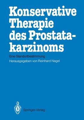 Konservative Therapie des Prostatakarzinoms (Paperback)