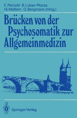 Brucken von der Psychosomatik zur Allgemeinmedizin (Paperback)
