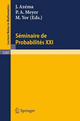 Seminaire DES Probabilities 21 (Paperback)