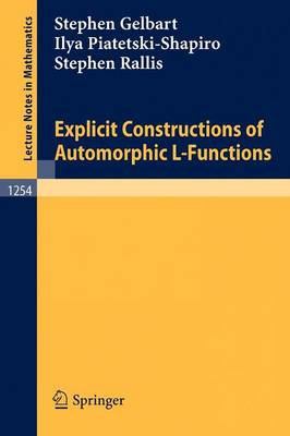 Explicit Constructions of Automorphic L-Functions - Lecture Notes in Mathematics 1254 (Paperback)