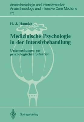 Medizinische Psychologie in Der Intensivbehandlung - Anaesthesiologie und Intensivmedizin / Anaesthesiology and Intensive Care Medicine 175 (Paperback)