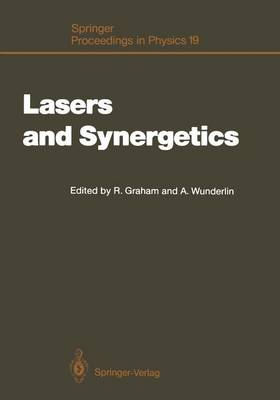 Lasers and Synergetics: A Colloquium on Coherence and Self-Organization in Nature - Springer Proceedings in Physics 19 (Hardback)