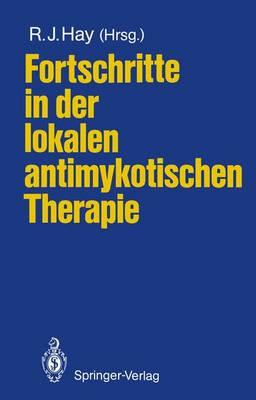 Fortschritte in der Lokalen Antimykotischen Therapie (Paperback)