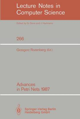 Advances in Petri Nets 1987 - Lecture Notes in Computer Science 266 (Paperback)