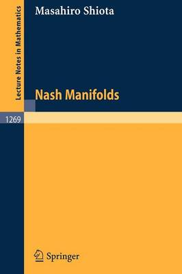 Nash Manifolds - Lecture Notes in Mathematics 1269 (Paperback)