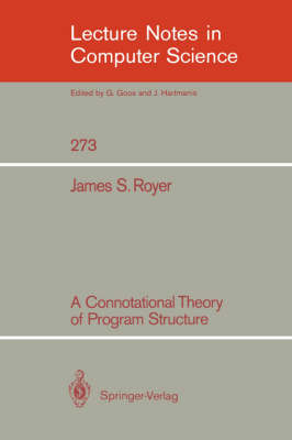 A Connotational Theory of Program Structure - Lecture Notes in Computer Science 273 (Paperback)