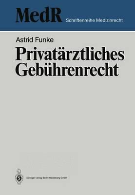 Privat rztliches Geb hrenrecht - MedR Schriftenreihe Medizinrecht (Paperback)