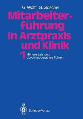 Mitarbeiterfuhrung in Arztpraxis und Klinik (Paperback)