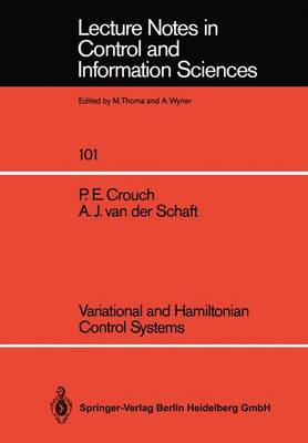 Variational and Hamiltonian Control Systems - Lecture Notes in Control and Information Sciences 101 (Paperback)