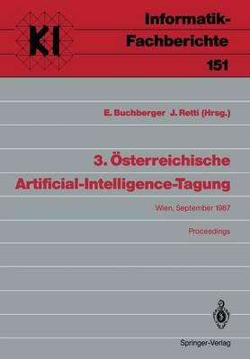 Osterreichische Artificial-Intelligence-Tagung: 3 - Informatik-Fachberichte / Subreihe Kunstliche Intelligenz 151 (Paperback)