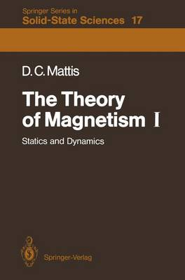 The Theory of Magnetism I: Statics and Dynamics - Springer Series in Solid-State Sciences 17 (Paperback)