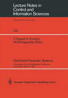 Distributed Parameter Systems: Proceedings of the 3rd International Conference Vorau, Styria, July 6-12, 1986 - Lecture Notes in Control and Information Sciences 102 (Paperback)